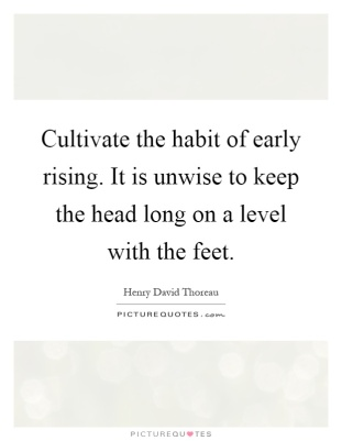 cultivate-the-habit-of-early-rising-it-is-unwise-to-keep-the-head-long-on-a-level-with-the-feet-quote-1.jpg